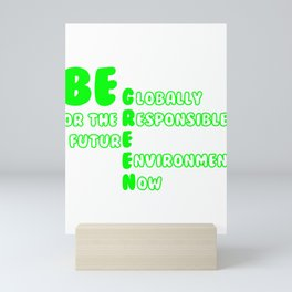 Environment Be Globally Responsible for the Future Environment Now Mini Art Print