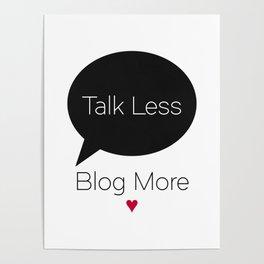Talk Less Blog More Poster