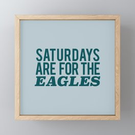 Saturdays are for the Eagles Framed Mini Art Print