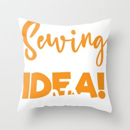 Sewing Gift Sewing Always Seams Like a Good Idea Throw Pillow