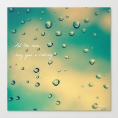 Let the Rain Sing you a Lullaby Canvas Print