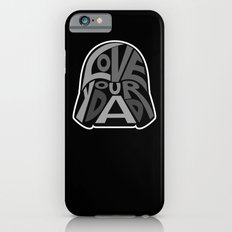 Love Your Father! Slim Case iPhone 6s