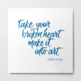 Make it into art Metal Print