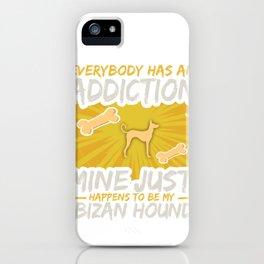 Ibizan Hound Funny Dog Addiction iPhone Case