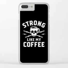 Strong Like My Coffee Clear iPhone Case