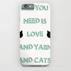 All You Need Is Love, Yarn, & Cats. iPhone 6s Slim Case