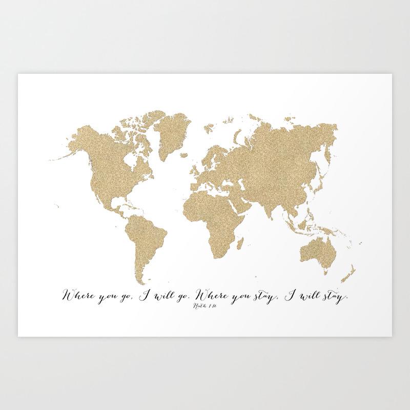 Where you go I will go, world map in gold glitter Art Print