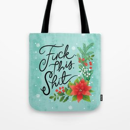 Pretty Sweary Holidays: Fuck This Shit Tote Bag