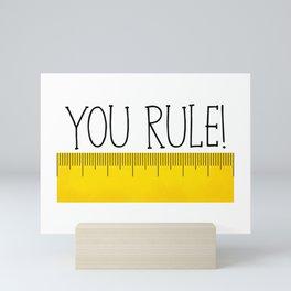 You Rule! Mini Art Print