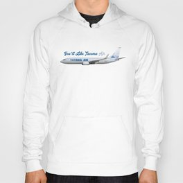 You'll Like Tacoma Air Hoody