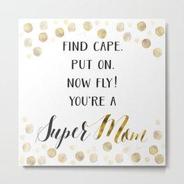 Super Mom Metal Print