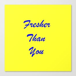 fresher THAN you Yellow & Blue Canvas Print