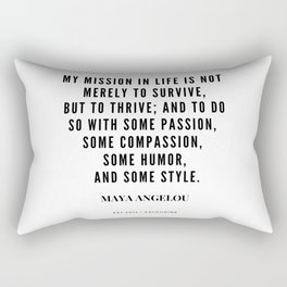 Maya Angelou Quote About Her Mission In Life Rectangular Pillow