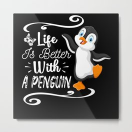 Life Is Better With A Penguin I Penguin Girl Metal Print