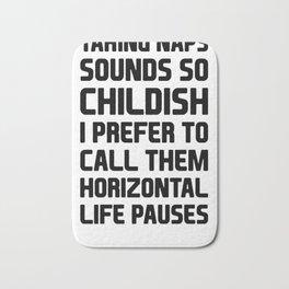HORIZONTAL LIFE PAUSES T-SHIRT Bath Mat