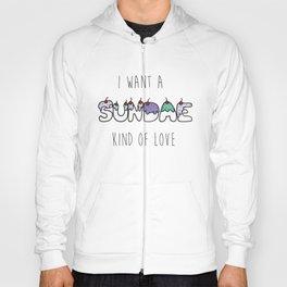 Sundae Kind Of Love Hoody