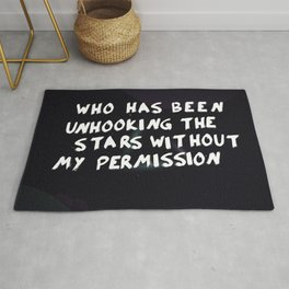 Who has been unhooking the stars without my permission Rug