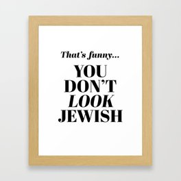 That Jewish Look Framed Art Print