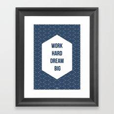 Work Hard Dream Big Framed Art Print