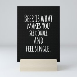Motivational, funny quotation about drinking beer. Vector art. Mini Art Print