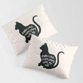 Plans with my cat Pillow Sham