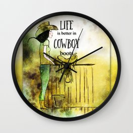 Life is better in Cowboy Boots Cowgirl Wall Clock
