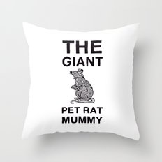 The Giant Pet Rat Mummy Throw Pillow