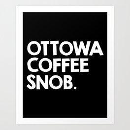 Ottawa Coffee Snob Art Print