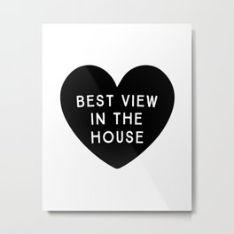 Best View in the House Metal Print