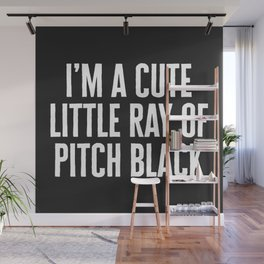 Little Ray Of Pitch Black Funny Quote Wall Mural