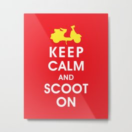 Keep Calm and Scoot On (For the Love of Scooters) Metal Print