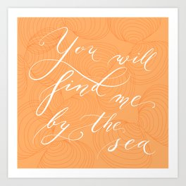 You will find me by the sea (Orange) Art Print