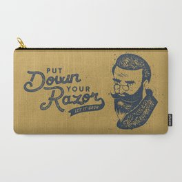 Put Down Your Razor. Let It Grow Carry-All Pouch