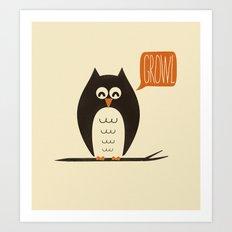 An Owl With a Growl Art Print