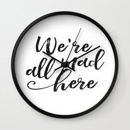 We're All Mad Here,Movies Quote,Funny Print,Kids Room Decor,Nursery Decor,hand Lettering,Kids Gift Wall Clock