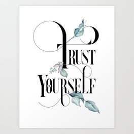 Trust Yourself – Motivating Quote. Art Print