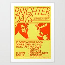 Brighter Days / 29.12.2017 Art Print