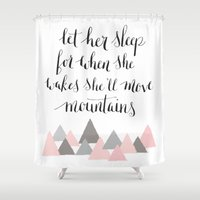 nicki Shower Curtains featuring let her sleep for when she wakes, she will move mountains by Nicki Traikos