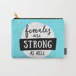 Females Are Strong As Hell Blue Carry-All Pouch