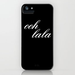 ooh la la III iPhone Case