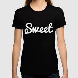 "Fan of sweets? Then wear ""Sweet"" anytime you want! Grab this adorable and fabulous tee now!  T-shirt"