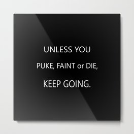 Keep Going Metal Print