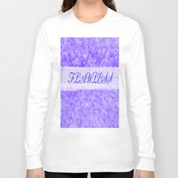 flawless Long Sleeve T-shirts featuring FLAWLESS by Saundra Myles