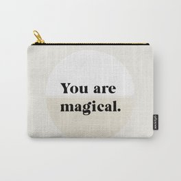 You Are Magical Carry-All Pouch