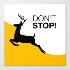 DON'T STOP DEER Canvas Print
