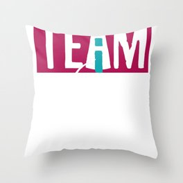 Sarcastic the 'I' in TEAM Throw Pillow