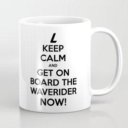 Keep Calm and get on board the Waverider NOW! Coffee Mug