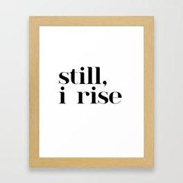 still I rise VII Framed Art Print