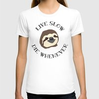 sloths T-shirts featuring Sloths - Live Slow, Die Whenever - Motivational Poster by Kelmo