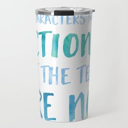 The Characters May Be Fictional But The Tears Are Not - Blue Travel Mug